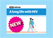 New booklet: <i>A long life with HIV</i>